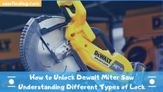 A single knob controls the lock, you just need to open the knob, Know how to unlock a Dewalt miter saw and the different types of lock in a miter saw. Woodworking Industry, Safe Lock, Different Types, Miter Saw, Knob, Outdoor Power Equipment, Told You So, Garden Tools, Router Jig