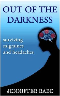 Out of the Darkness: Surviving Migraines and Headaches. information about the different types of headaches, different triggers, different types of commonly prescribed medications and herbal supplements that may help.