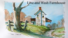 Loosen up your Line and Wash. Watercolor Techniques. Paint a Farmhouse w...