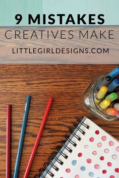 9 Mistakes Creatives Make - Are you making these mistakes without even knowing it? Whether you're just starting out on your creative path or work full-time in a creative field, you need to read this list! @ http://littlegirldesigns.com