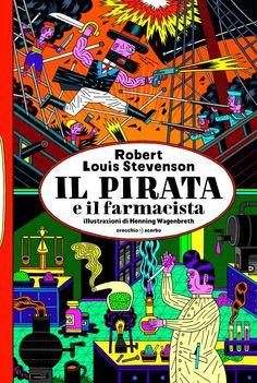 """Il pirata con un'etica e il farmacista senza scrupoli. Un apologo dell'autore dello """"Strano caso del dottor Jekyll e del signor Hyde"""", rilet..."""