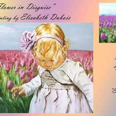 """""""EndlessTulips"""" to """"A flower in Disguise""""  contact elisabeth at  info@elisabethdubois.com  for purchase or click on RED BUBBLE To purchase print/card/canvas/poster"""