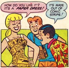 """That paper dress craze? Of course the Archie gang had to be part of it. """"Comic section"""" in Archie's Girls Betty and Veronica November written by Dick Malmgren, art by Dan DeCarlo (pencils). Dan Decarlo, Betty And Veronica, Do You Like It, Archie Comics, Super Happy, Power Girl, S Girls, Captain Marvel, Comic Strips"""