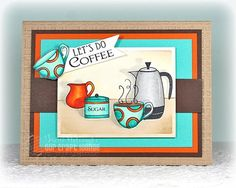 Let's Do Coffee ~ by Broni Holcombe
