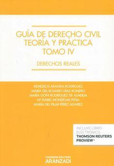 Guía de derecho civil : teoría y práctica. IV Derechos reales / Remedios Aranda Rodríguez ... [et al.]. -  Cizur Menor (Navarra) : Aranzadi-Thomson Reuters, 2014