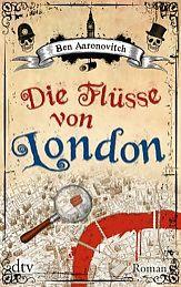 Ben Aaronovitch: Die Flüsse von London