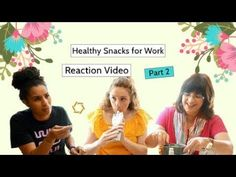 Healthy Snacks for Work Reaction Part 2      #healthy #snacks #workfromhome #team #fun