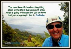 Loving life allows you to feel the knowing that what will happen you will like it when it gets there - Raffaella #lovefor life #livelife #lovelife #mindset