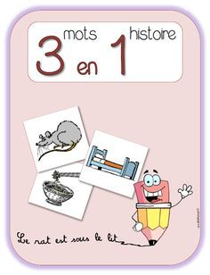 3 mots en 1 histoire - Lutin Bazar - Produire une phrase puis des récits au CP French School, French Class, French Lessons, French Teaching Resources, Teaching French, Apple School, Smart Materials, Core French, French Nails