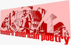 Modern American Poetry: This website grew out of the experience of editing the Anthology of Modern American Poetry for Oxford University Press.   Cary Nelson, Editor