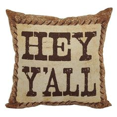 ''Hey Y'all'' Throw Pillow