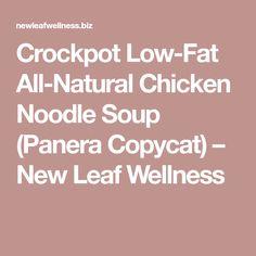 Crockpot Low-Fat All-Natural Chicken Noodle Soup (Panera Copycat) – New Leaf Wellness