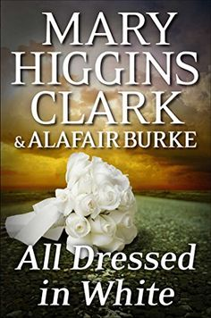 All Dressed in White: An Under Suspicion Novel by Mary Higgins Clark http://www.amazon.com/dp/B00UDCI30E/ref=cm_sw_r_pi_dp_9v.vvb1Q2CEJ2