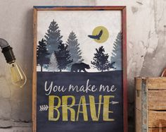 PURCHASE a digital file for this poster on Etsy. Browse unique items from CollideMedia on Etsy, a global marketplace of handmade, vintage and creative goods. #bethel #christian #lyrics #you #make #me #brave #poster, #art #artwork #decor #framed #bear #woodlands #pines #typography #lettering #digital #file #words #sayings #quote #quotes