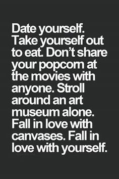 Fall in love with yourself!!