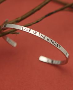 Live In the Moment Inspirational Cuff Bracelet