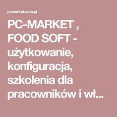 PC-MARKET , FOOD SOFT - użytkowanie, konfiguracja, szkolenia dla pracowników i właścicieli oparte na 10 letnim doświadczeniu. Zapraszam! Marketing, Prague