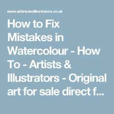How to Fix Mistakes in Watercolour - How To - Artists & Illustrators - Original art for sale direct from the artist
