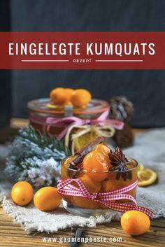 Eingelegte Kumquats. Ein weihnachtliches Geschenk aus der Küche, das vielseitig einsetzbar ist.