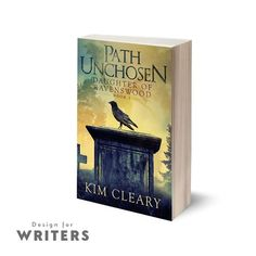 Path Unchosen: Daughter of Ravenswood by Kim Cleary.