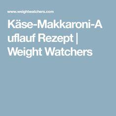 Käse-Makkaroni-Auflauf Rezept | Weight Watchers