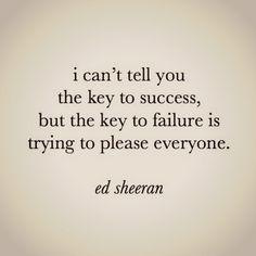 ed sheeran quote | Tumblr