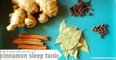 Cinnamon Sleep Tonic Please note, I've included links to buy these herbs online from one of the premier super supplier of potent herbs and s. Home Health Remedies, Holistic Remedies, Herbal Remedies, Natural Remedies, Tea Recipes, Real Food Recipes, Yummy Food, Healthy Recipes, Healthy Snacks