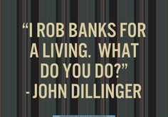 a biography of john dillinger an infamous bank robber in the united states Dillinger was now known across the united states as not just a bank robber but also a murderer as dillinger fired short bursts from his 45 caliber tommy gun he pulled his wounded associate into the get away car as police fired a barrage of bullets in their direction.