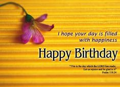 I Hope Your Day Is Filled With Happiness, Happy Birthday happy birthday happy birthday wishes happy birthday quotes happy birthday images happy birthday pictures religious happy birthday quotes Birthday Ideas For Her, Birthday Presents For Him, Birthday Gifts For Grandma, Birthday Posts, Happy Birthday Pictures, Birthday Party For Teens, Birthday Memes, Birthday Fun, Happy Birthday Pastor