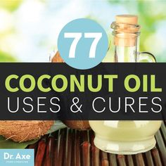 Coconut Oil Uses & Cures - Dr.Axe pin now read later
