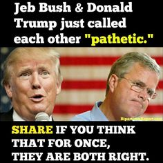 """Why stop there? I think think """"pathetic"""" aptly describes everyone on the GOP ticket running for President."""