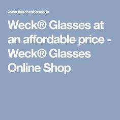 Weck® Glasses at an affordable price - Weck® Glasses Online Shop