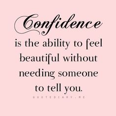 Confidence is beautiful.