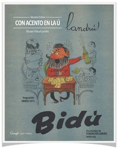 """El Museo Virtual Landrú presenta su 2ª muestra online """"Con acento en la Ú"""" basada en una recopilación de avisos gráficos realizados y dibujados por Landrú para el anunciante de  gaseosas Bidú publicados en la revista Tía Vicenta (1960)."""