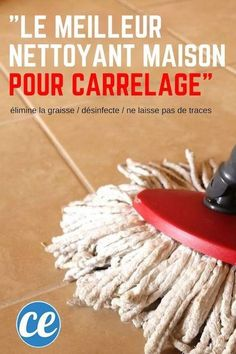 """""""Certainement le Meilleur Nettoyant Fait Maison Pour Carrelage."""""""