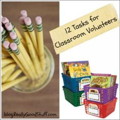 12 Tasks for Classroom Volunteers: great list to keep in mind for when parents come into the classroom!