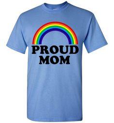 Proud Mom LGBTQ T-Shirt