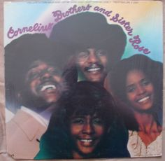 """Cornelius Brothers and Sister Rose. I can still hear my mom singing, """"It's Too Late to Turn Back Now"""""""