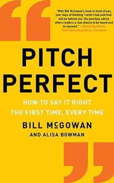 10 New Books You Need to Read This Year | Fast Company | Pitch Perfect: How to Say It Right The First Time, Every Time by Bill McGowan