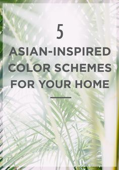 Don't limit your travels to simply pictures and memories: let them influence your design choices! These 5 Asian-inspired color schemes for your home are sure to give you all the decor inspiration you need to do just that.