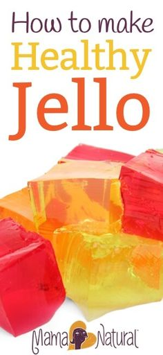 Wondering how to make jello? Conventional Jello is filled with artificial ingredients. Here's an easy recipe to make natural and healthy jello. http://www.mamanatural.com/how-to-make-healthy-jello/
