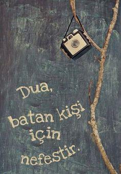 Dua, batan kişi için nefestir. #hikmet #iman #kuran #islam