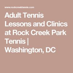 Adult Tennis Lessons and Clinics at Rock Creek Park Tennis | Washington, DC
