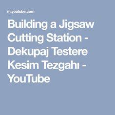 Building a Jigsaw Cutting Station - Dekupaj Testere Kesim Tezgahı - YouTube