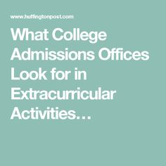 What College Admissions Offices Look for in Extracurricular Activities…