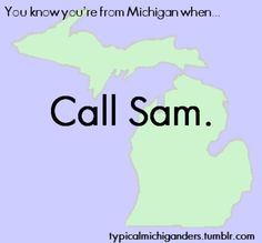 You Know You're From Michigan When... LOL