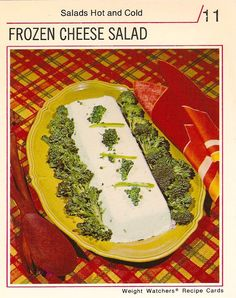 21 Truly Upsetting Vintage Recipes: Frozen Cheese Salad. Seems like being on Weight Watchers in the '70s was kind of bummer, no?