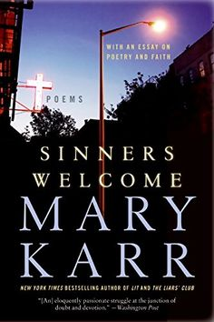 Sinners Welcome: Poems by Mary Karr http://www.amazon.com/dp/0060776560/ref=cm_sw_r_pi_dp_aBoEwb09PK3CQ