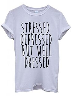 Stressed Depressed But Well Dressed Cool Funny Hipster Sw…