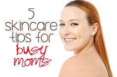 Does your skin care routine get neglected, Mama? Here are 5 Simple Skin Care Tips for Busy Moms to help you take care of you!